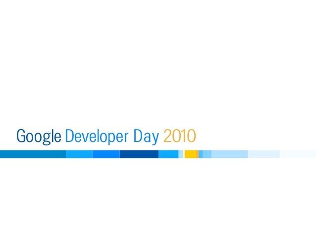 Developer DayGoogle 2010