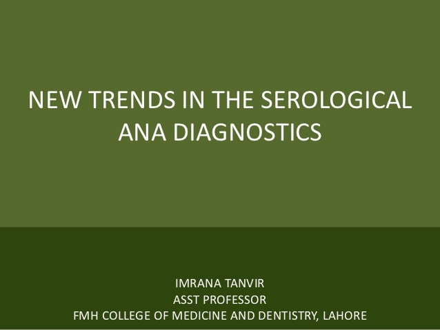 NEW TRENDS IN SEROLOGICAL ANA DIAGNOSTICS