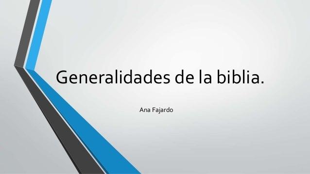 Generalidades de la biblia. Ana Fajardo