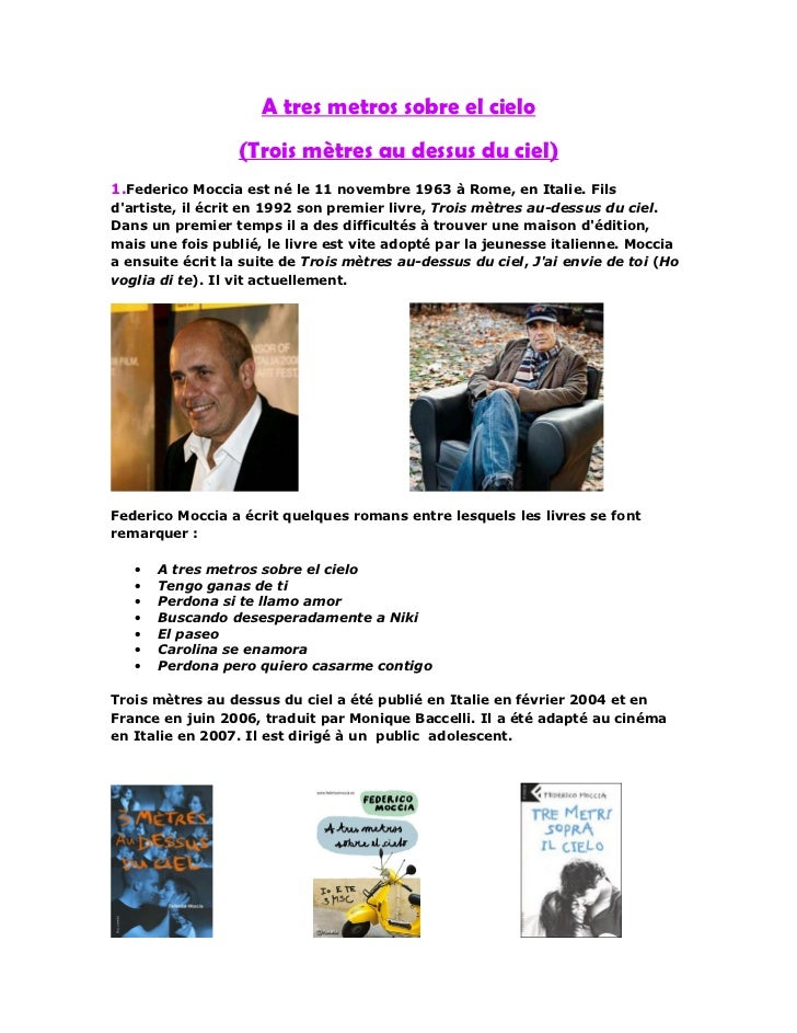 A tres metros sobre el cielo                  (Trois mètres au dessus du ciel)1.Federico Moccia est né le 11 novembre 1963...