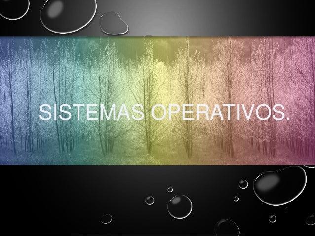 SISTEMAS OPERATIVOS. 1