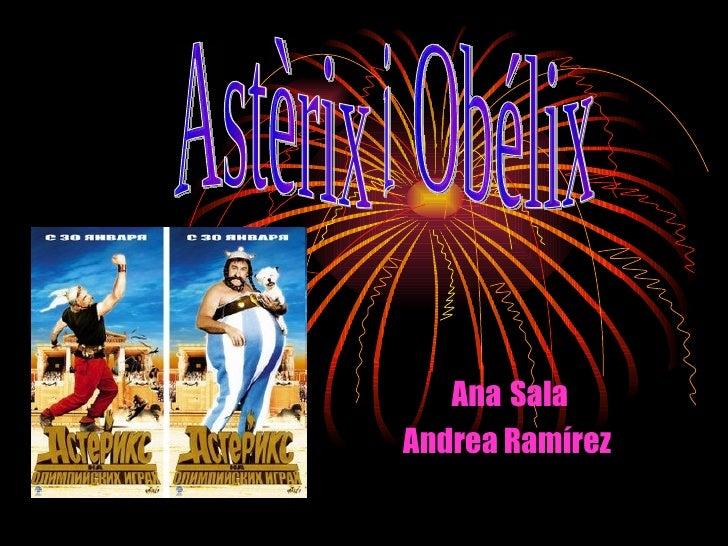 Ana   Sala Andrea Ramírez  Astèrix i Obélix