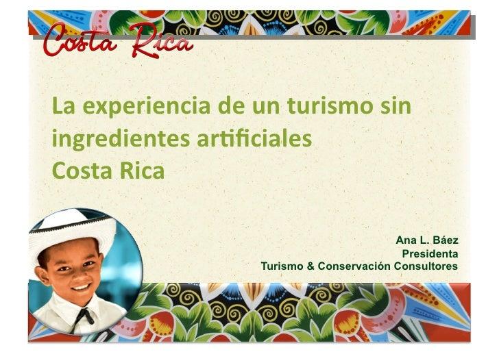 Laexperienciadeunturismosin ingredientesar2ficiales CostaRica                                           Ana L. Bá...