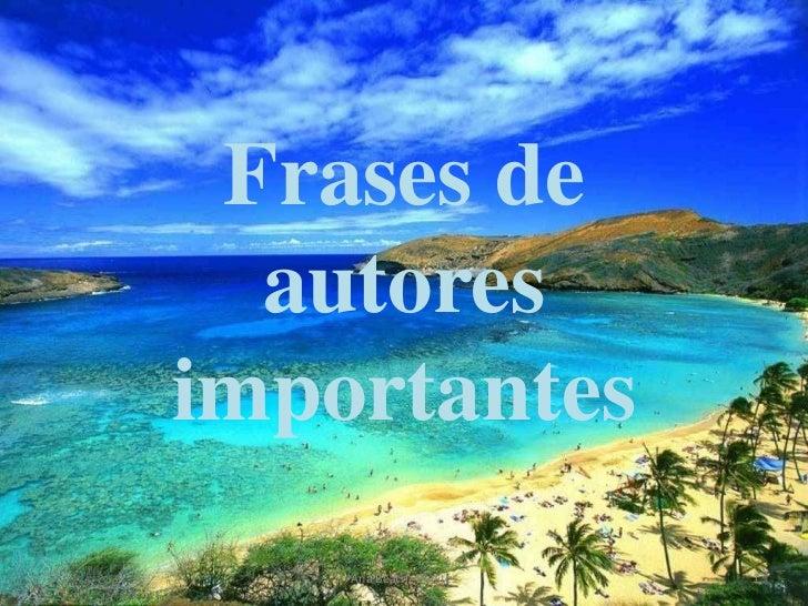 Frases de  autoresimportantes    Ana Beatriz Benites   1