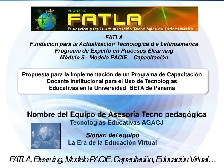 FATLA      Fundación para la Actualización Tecnológica d e Latinoamérica              Programa de Experto en Procesos Elea...