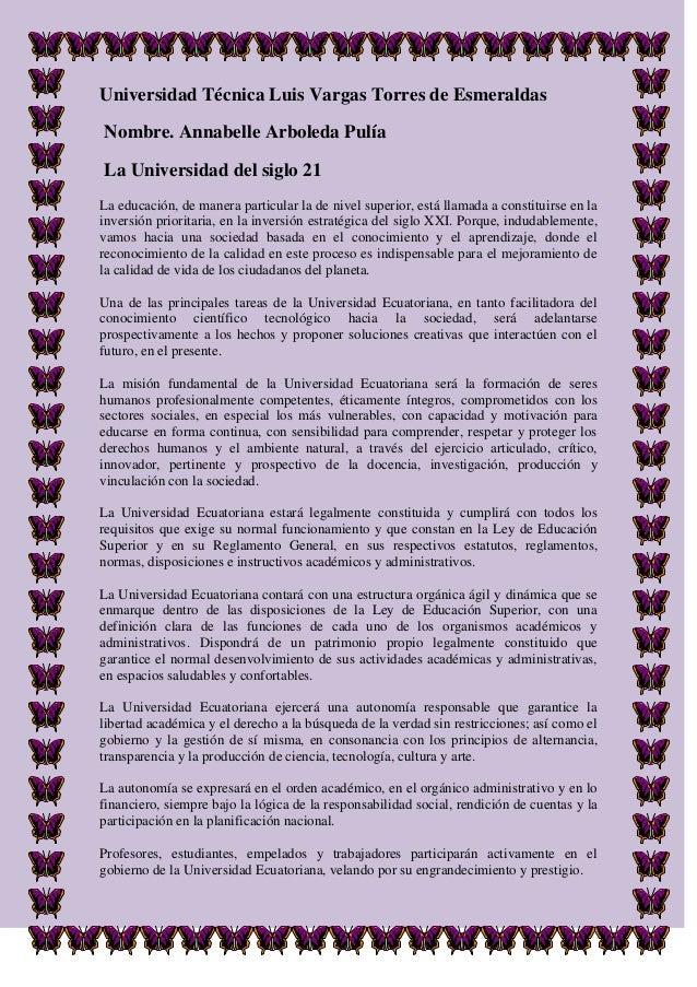 Universidad Técnica Luis Vargas Torres de EsmeraldasNombre. Annabelle Arboleda PulíaLa Universidad del siglo 21La educació...