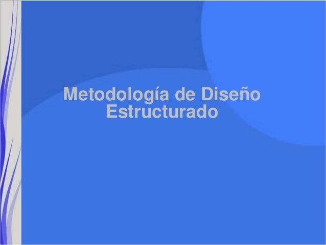 Metodología de Diseño    Estructurado