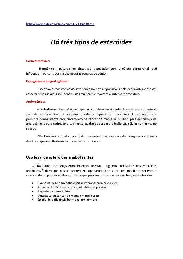 http://www.nutriesportiva.com/site/13/pg18.asp                    Há três tipos de esteróidesCorticosteróides:          Ho...