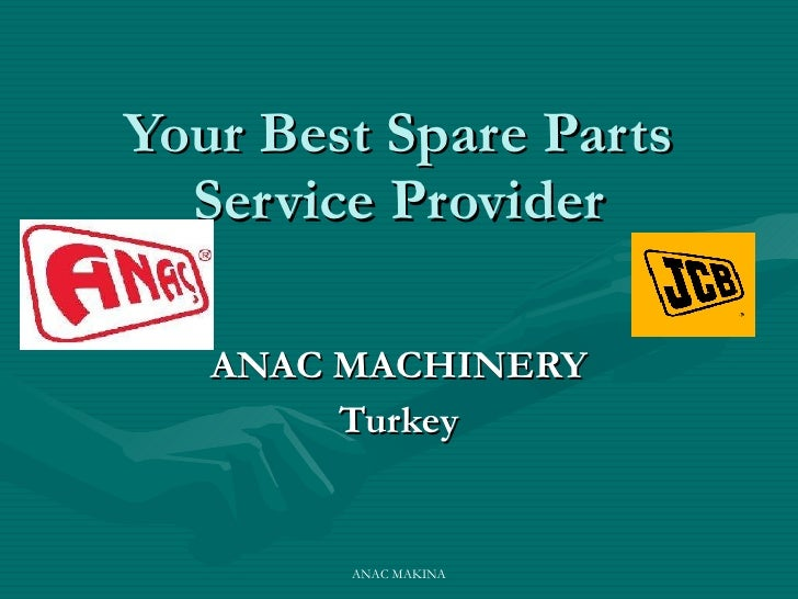 Your Best Spare Parts Service Provider ANAC MACHINERY Turkey ANAC MAKINA