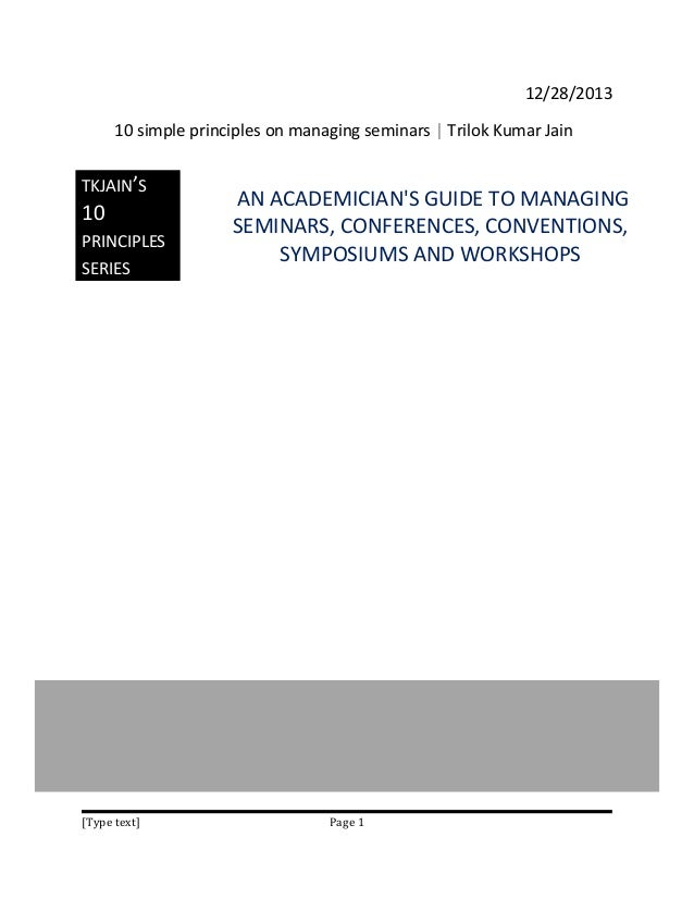 An academician's guide to managing seminars, conferences, conventions, symposiums and workshops