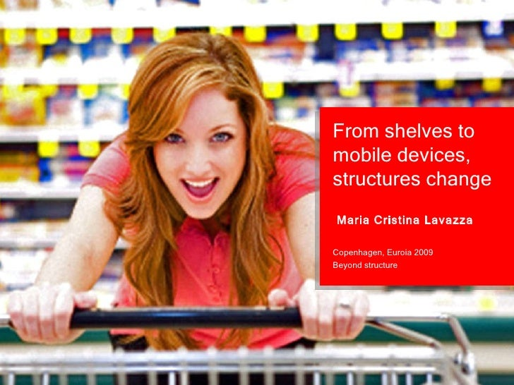 From shelves to mobile devices, structures change - Euroia09 - M. C. Lavazza