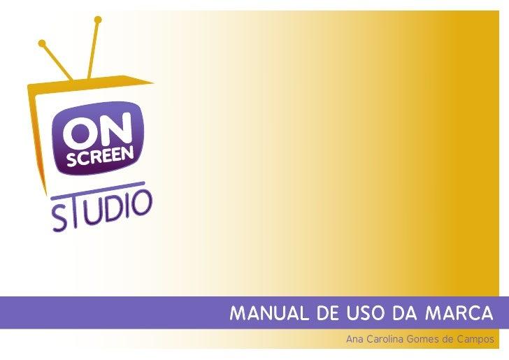 MANUAL DE USO DA MARCA          Ana Carolina Gomes de Campos