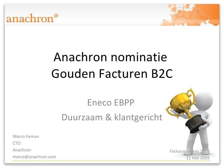 A N A C H R O N praktijkpresentatie Gouden Facturen 2009