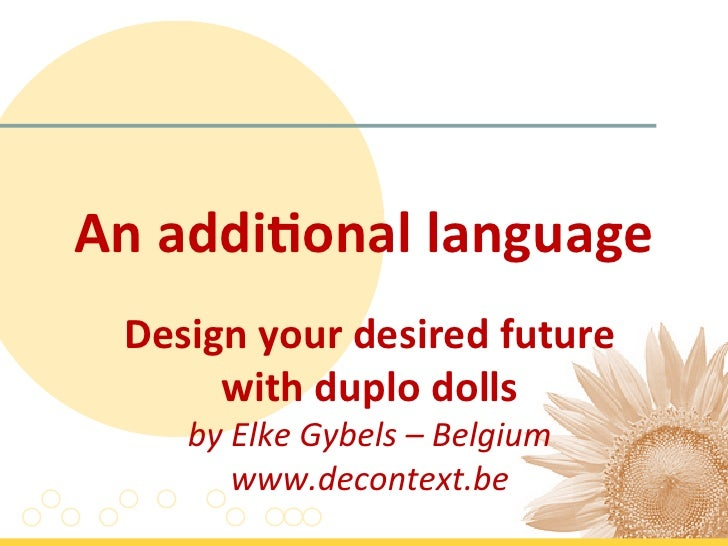 An addional language   Design your desired future         with duplo dolls        by Elke Gybels...