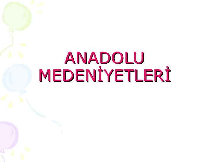 Anadolu Medeniyetleri 6.SıNıF