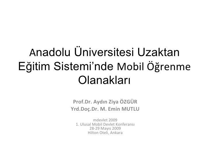 Anadolu Üniversitesi Uzaktan Eğitim Sisteminde Mobil Öğrenme Olanakları