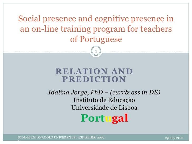 Relationandprediction<br />23-10-2010<br />Idalina Jorge, PhD – (curr&assin DE)<br />Instituto de Educação<br />Universida...