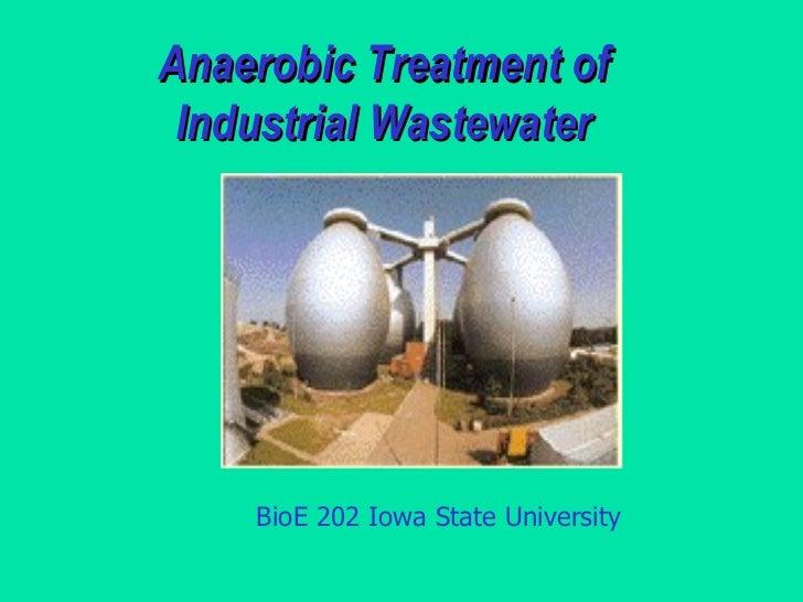 Anaerobic Treatment of Industrial Wastewater BioE 202 Iowa State University