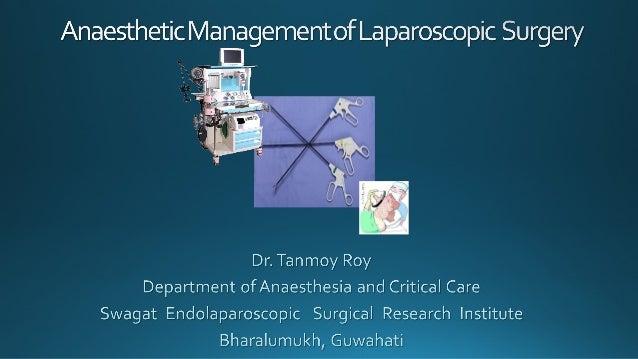 Anaesthesia  for  laparoscopic  surgery_Dr. Tanmoy Roy
