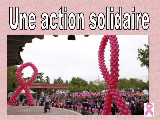 À l'occasion du jour international du cancer de mamelle, oncélébrera une rencontre à laquelle tout le monde peutparticiper...