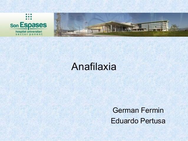 Anafilaxia  German Fermin Eduardo Pertusa
