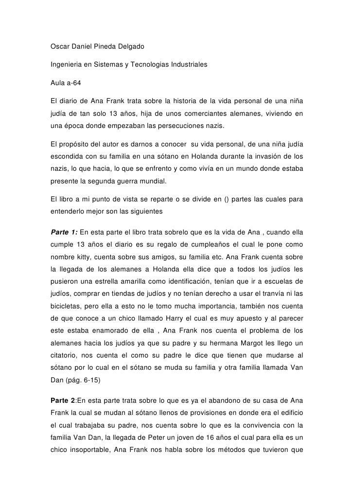 Oscar Daniel Pineda DelgadoIngenieria en Sistemas y Tecnologias IndustrialesAula a-64El diario de Ana Frank trata sobre la...