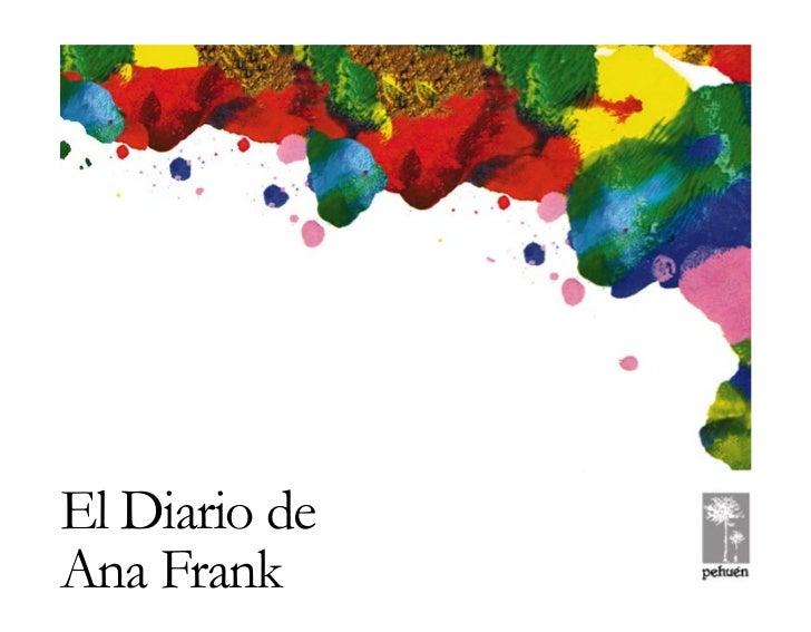 EL DIARIO DE ANA FRANKEl Diario deAna Frank© Pehuén Editores, 2001.                           )1(
