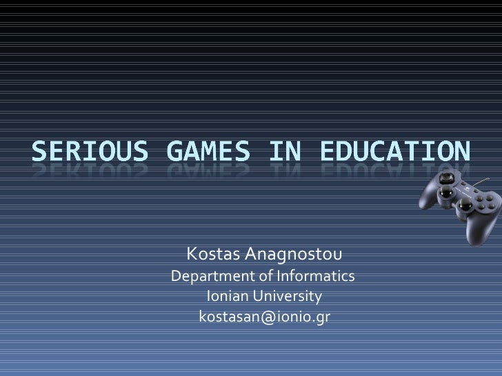 Anagnostou   serious games in education v2