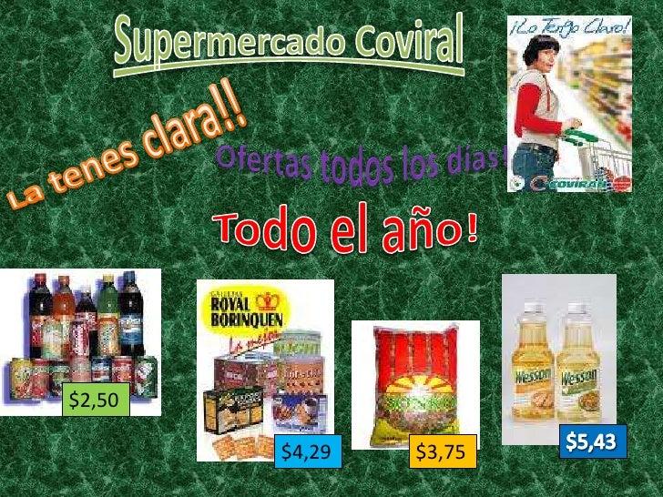 Supermercado Coviral<br />La tenes clara!!<br />Ofertas todos los días!<br />Todo el año!<br />$2,50<br />$5,43<br />$4,29...