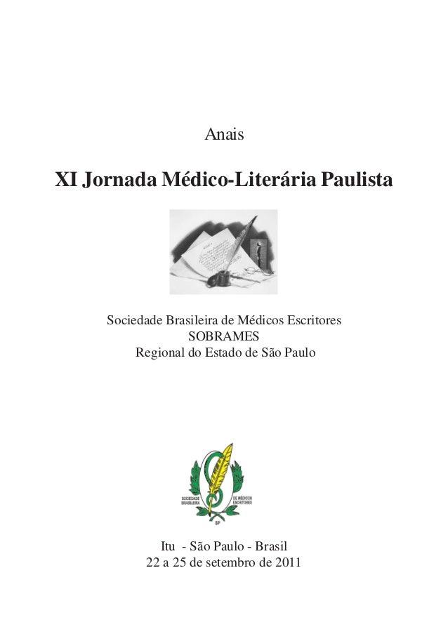 Anais XI Jornada Médico-Literária Paulista Sociedade Brasileira de Médicos Escritores SOBRAMES Regional do Estado de São P...