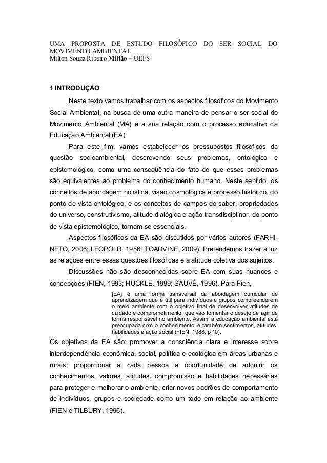 UMA PROPOSTA DE ESTUDO FILOSÓFICO DO SER SOCIAL DO MOVIMENTO AMBIENTAL Milton Souza Ribeiro Miltão – UEFS 1 INTRODUÇÃO Nes...