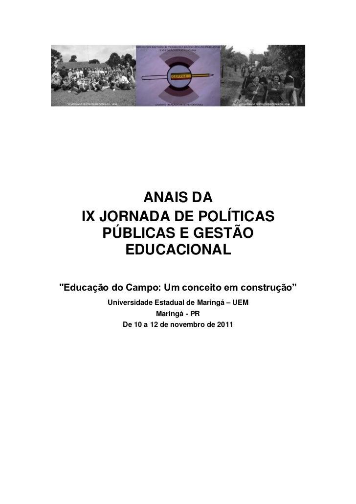 """ANAIS DA    IX JORNADA DE POLÍTICAS       PÚBLICAS E GESTÃO          EDUCACIONAL""""Educação do Campo: Um conceito em constru..."""