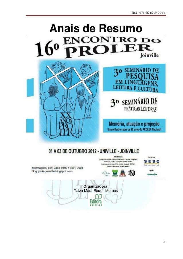 ISBN - 978-85-8209-004-6Anais de Resumo        Organizadora:   Taiza Mara Rauen Moraes                                    ...