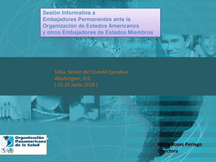 Sesión Informativa aEmbajadores Permanentes ante laOrganización de Estados Americanosy otros Embajadores de Estados Miembr...