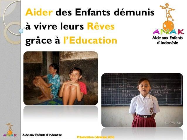 Aide aux Enfants d'Indonésie Aider des Enfants démunis grâce à l'Education à vivre leurs Rêves Aide aux Enfants d'Indonési...