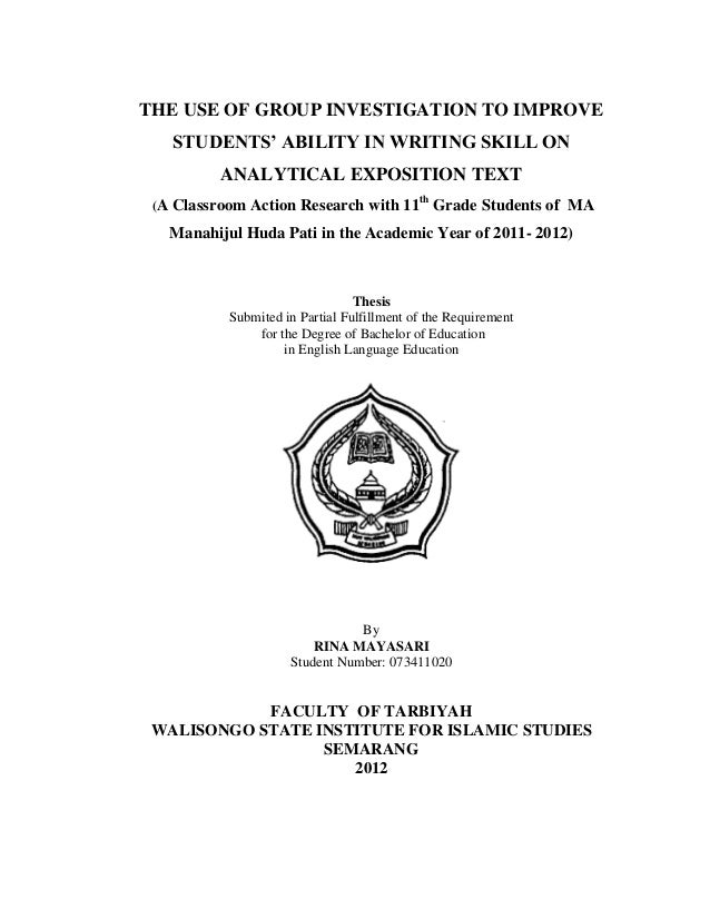 THE USE OF GROUP INVESTIGATION TO IMPROVE STUDENTS' ABILITY IN WRITING SKILL ON ANALYTICAL EXPOSITION TEXT (A Classroom Ac...