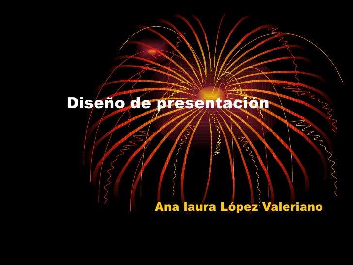 Diseño de presentación Ana laura López Valeriano