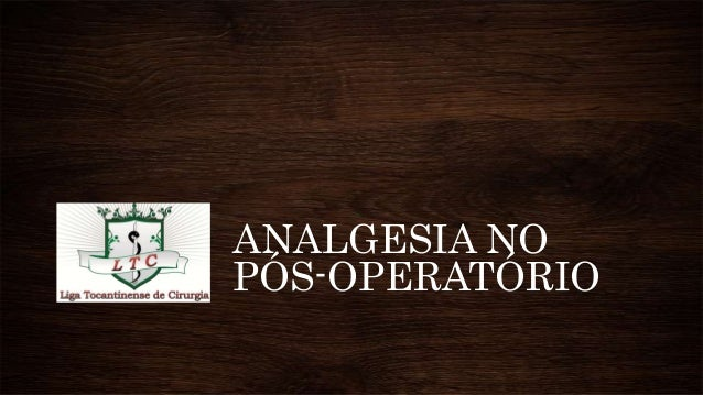 ANALGESIA NO PÓS-OPERATÓRIO