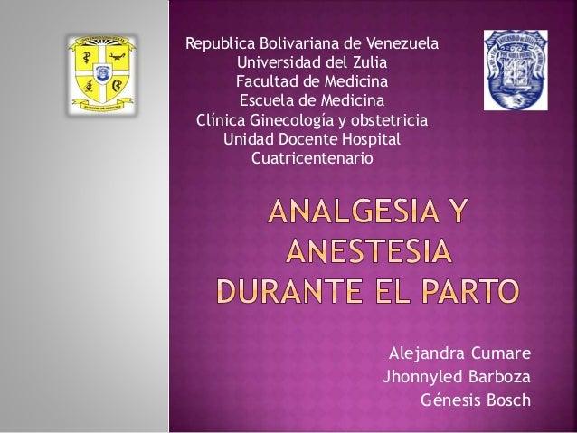 Alejandra Cumare Jhonnyled Barboza Génesis Bosch Republica Bolivariana de Venezuela Universidad del Zulia Facultad de Medi...