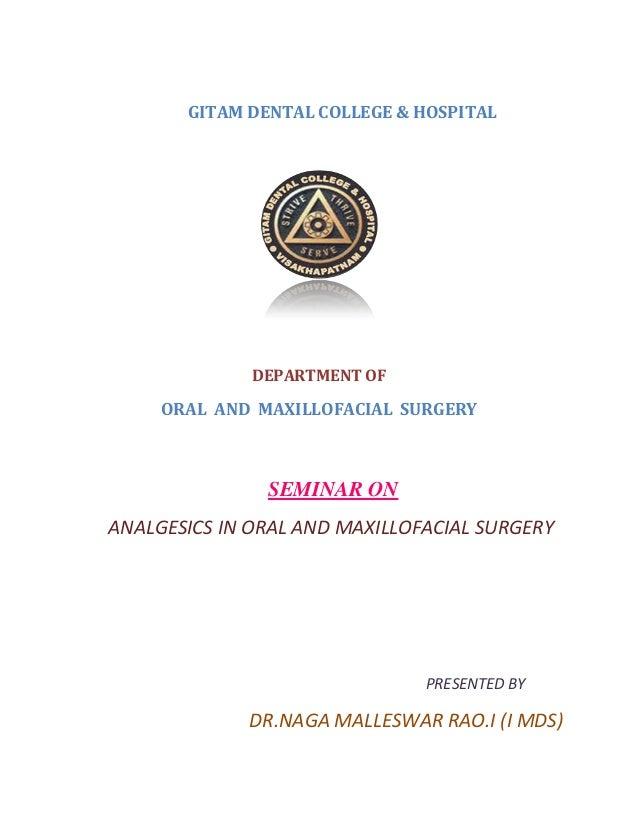 GITAM DENTAL COLLEGE & HOSPITAL DEPARTMENT OF ORAL AND MAXILLOFACIAL SURGERY SEMINAR ON ANALGESICS IN ORAL AND MAXILLOFACI...