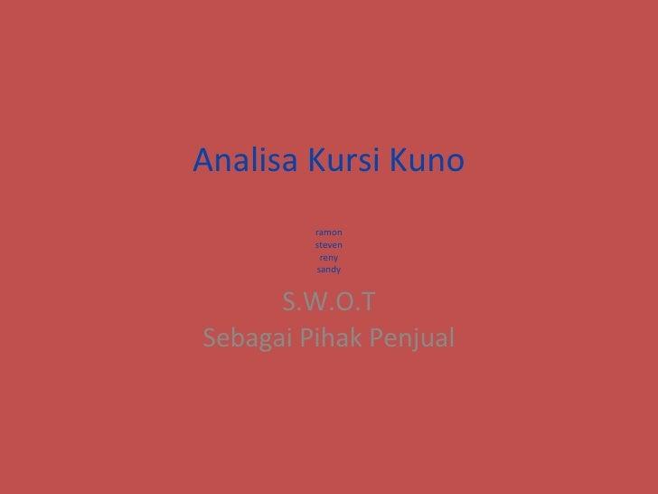 Analisa Kursi Kuno ramon steven reny sandy S.W.O.T Sebagai Pihak Penjual
