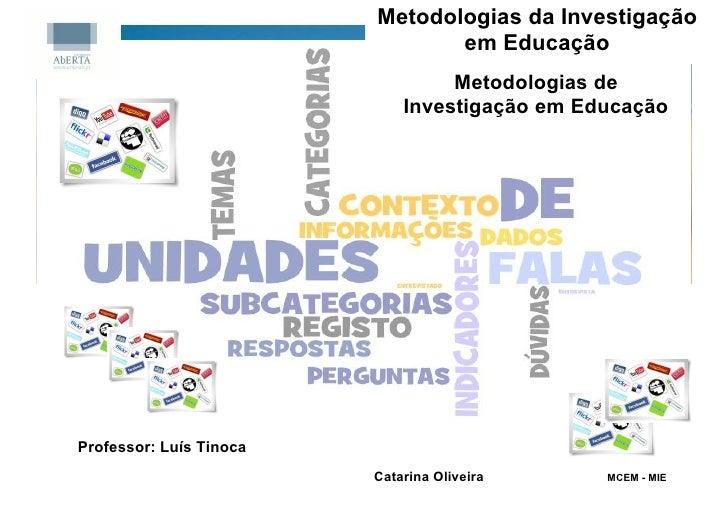 Metodologias da Investigação                                em Educação                                  Metodologias de  ...