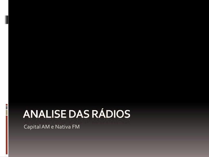 analise das Rádios <br />Capital AM e Nativa FM<br />