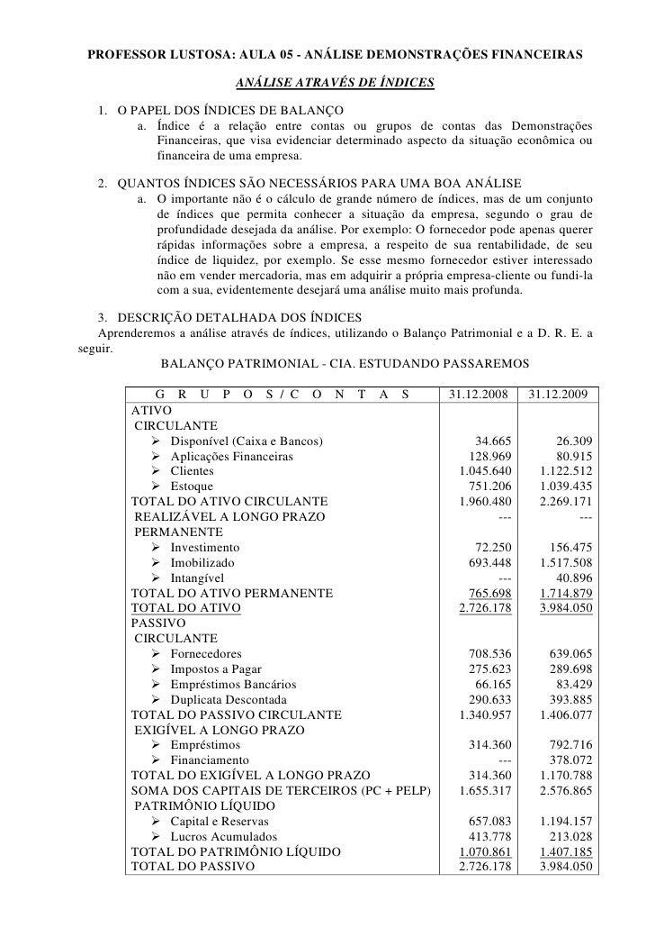 PROFESSOR LUSTOSA: AULA 05 - ANÁLISE DEMONSTRAÇÕES FINANCEIRAS                              ANÁLISE ATRAVÉS DE ÍNDICES    ...