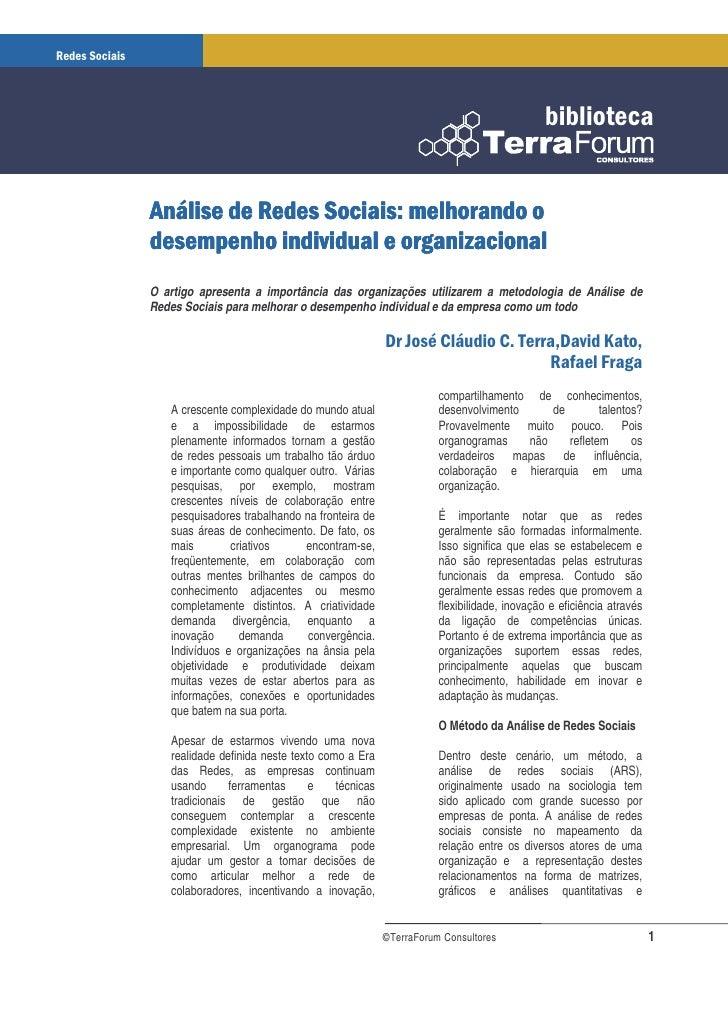 O artigo apresenta a importância das organizações utilizarem a metodologia de Análise de Redes Sociais para melhorar o des...