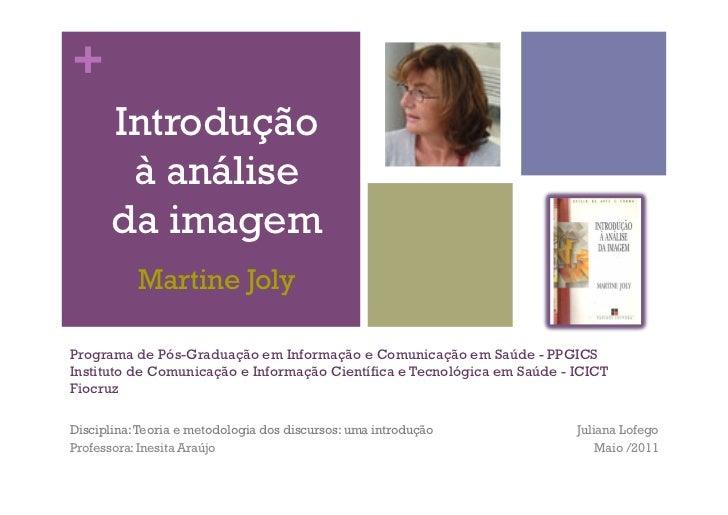 +      Introdução       à análise      da imagem           Martine JolyPrograma de Pós-Graduação em Informação e Comunicaç...