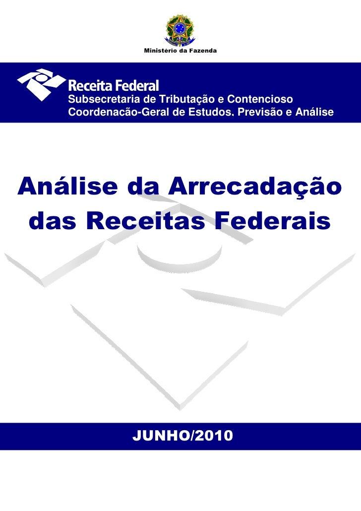 Ministério da Fazenda        Subsecretaria de Tributação e Contencioso    Coordenação-Geral de Estudos, Previsão e Análise...