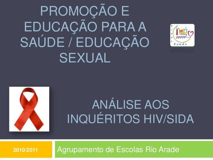 Análise aos Inquéritos HIV/SIDA<br />Agrupamento de Escolas Rio Arade<br />Promoção e Educação para a Saúde / Educação Sex...