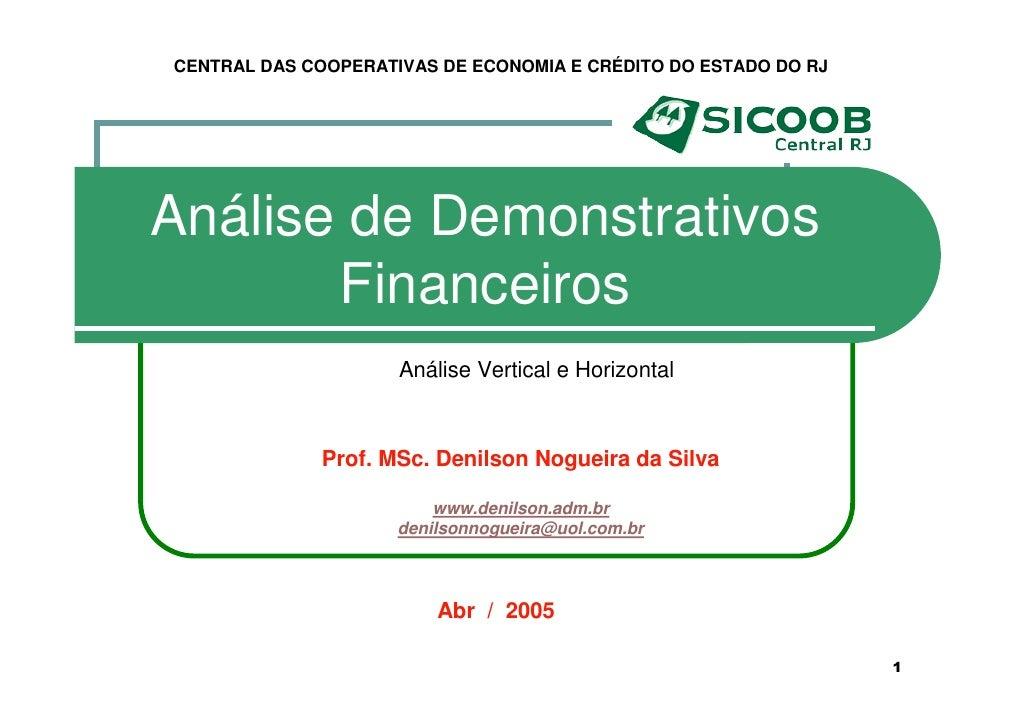 CENTRAL DAS COOPERATIVAS DE ECONOMIA E CRÉDITO DO ESTADO DO RJ     Análise de Demonstrativos        Financeiros           ...