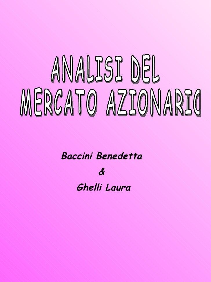 ANALISI DEL MERCATO AZIONARIO Baccini Benedetta  &  Ghelli Laura